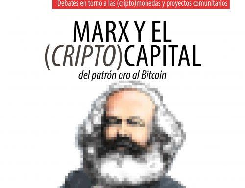 Marx y el (cripto)Capital: del patrón oro al Bitcoin