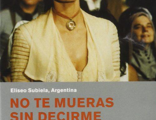 Cineforum. NO TE MUERAS SI DECIRME A DÓNDE VAS (1995), de Eliseo Subiela